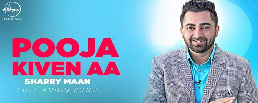 Pooja Kiven Aa Song Sharry Mann