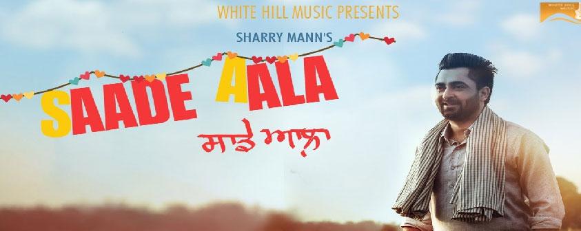 Saade Aala Song Sharry Mann