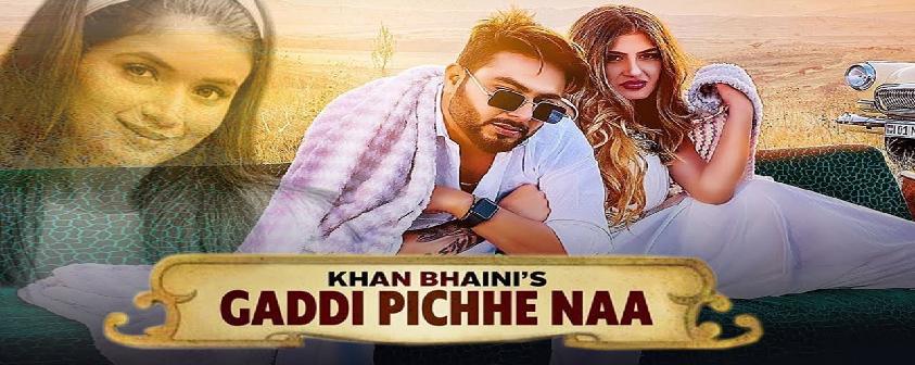 Gaddi Pichhe Naa song Khan Bhaini & Shipra Goyal