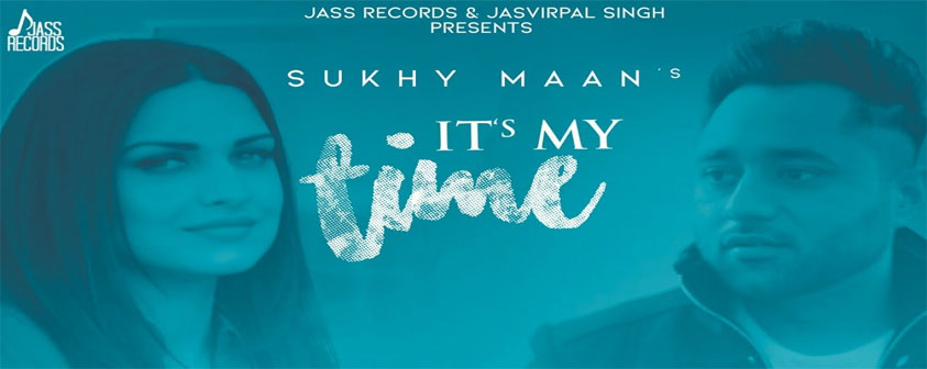 It's My Time Song Sukhy Maan