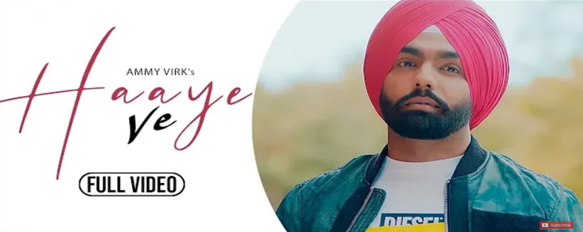 Haaye Ve song Ammy Virk