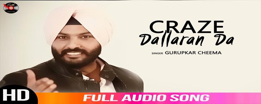 Craze Dallaran Da Song Gurupkar Cheema