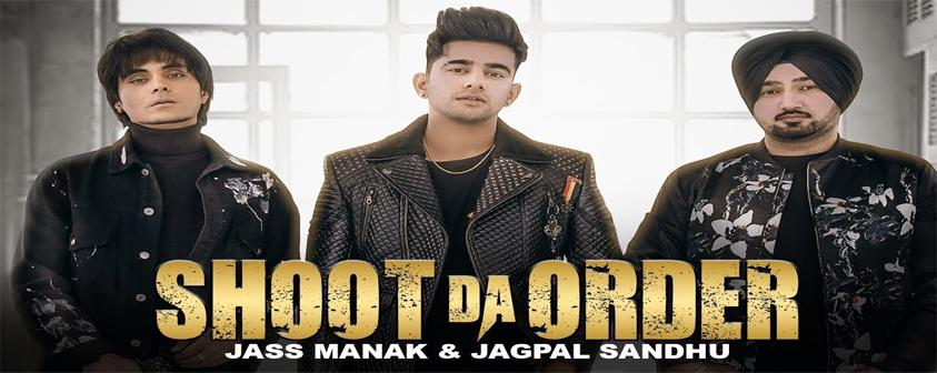 Shoot Da Order Lyrics | MP3 Play and Download | Shooter | Jass Manak