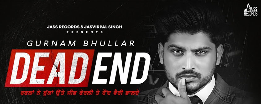 Dead End Song Gurnam Bhullar