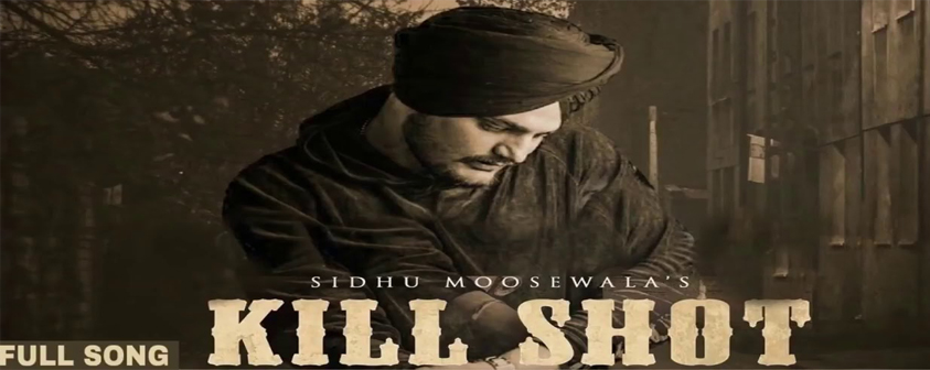 Kill Shot song Sidhu Moose Wala