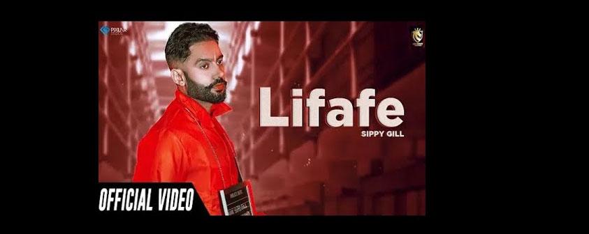 Lifafe Song Sippy Gill Feat. Shipra Goyal
