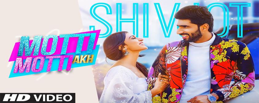 Motti Motti Akh song Shivjot & Gurlez Akhtar