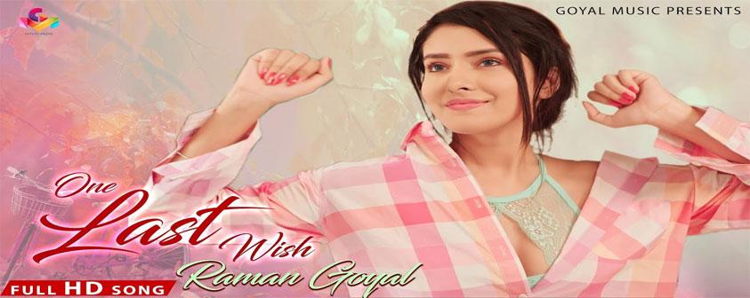 One Last Wish Song Raman Goyal