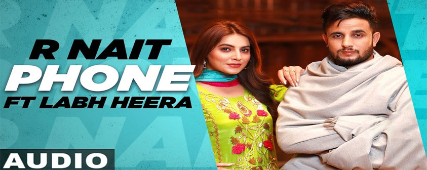 Phone Song R Nait Ft. Labh Heera