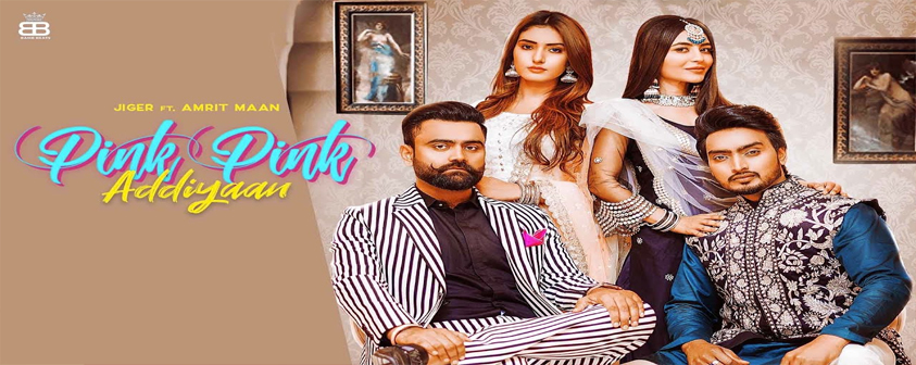 Pink Pink Addiyaan song Jigar Ft Amrit Maan