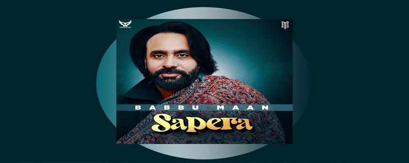 Sapera Song Babbu Maan