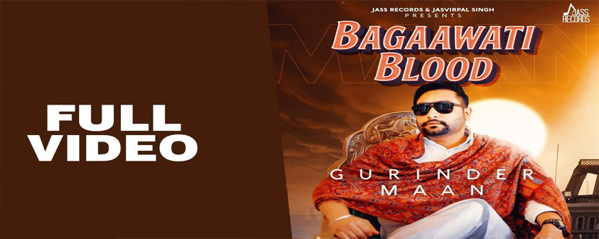 Bagaawati Blood song Gurinder Maan
