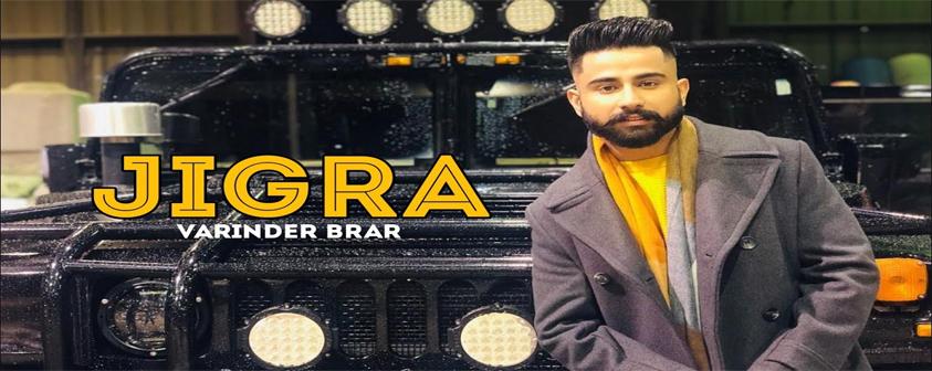 Jigra song Varinder Brar