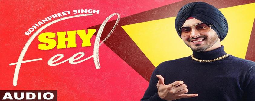 Shy Feel song Rohanpreet Singh