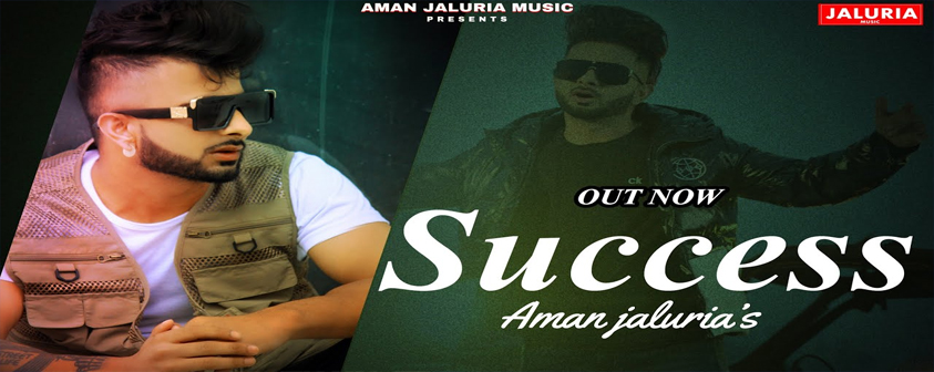 Success song Aman Jaluria