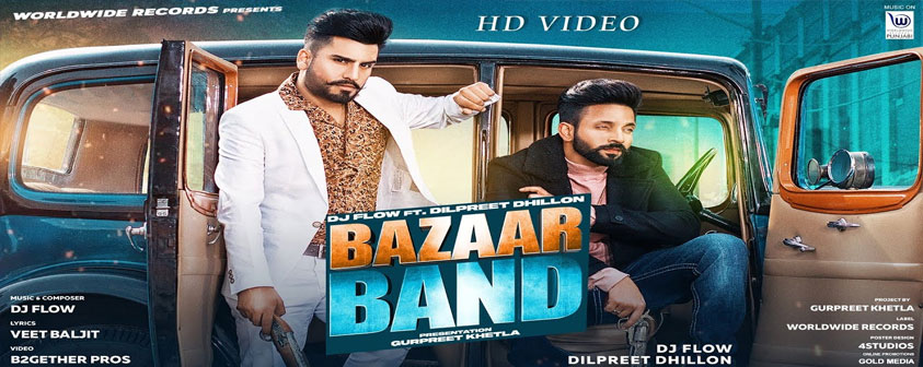 Bazaar Band song DJ Flow & Dilpreet Dhillon