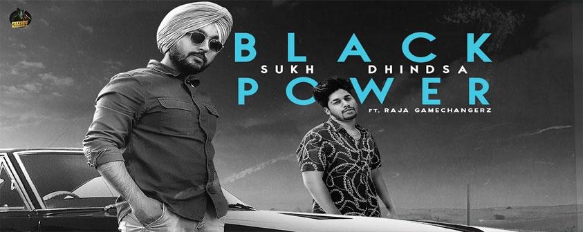 Black Power song Sukh Dhindsa Ft. Raja Gamechangerz
