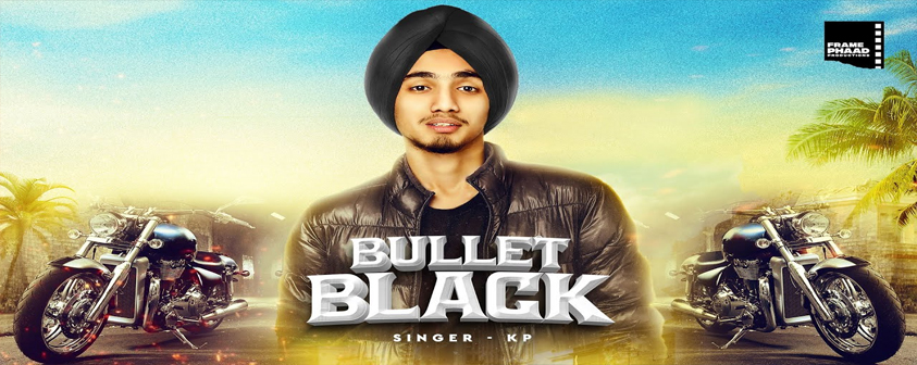 Bullet Black song KP