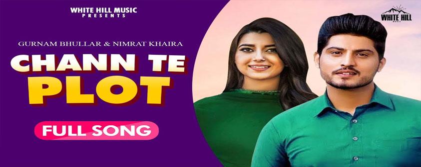 Chan Te Plot song Gurnam Bhullar & Nimrat Khaira