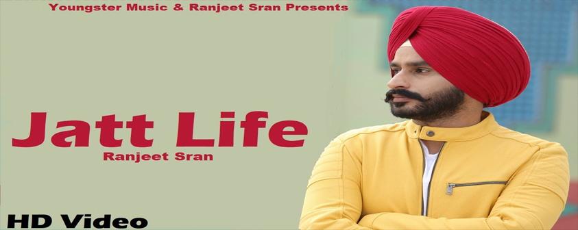 Jatt Life song Ranjeet Sran