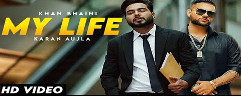My Life song Khan Bhaini & Karan Aujla
