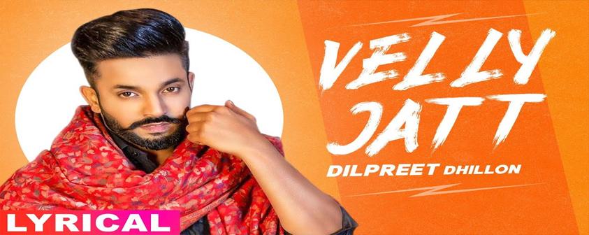 Velly Jatt song Dilpreet Dhillon Ft Gurlej Akhtar