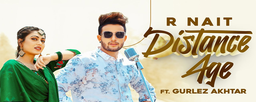 Distance Age song R Nait Ft Gurlej Akhtar