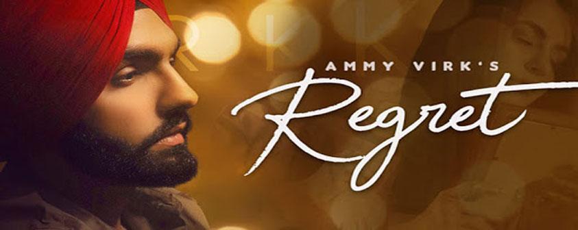 Regret song Ammy Virk