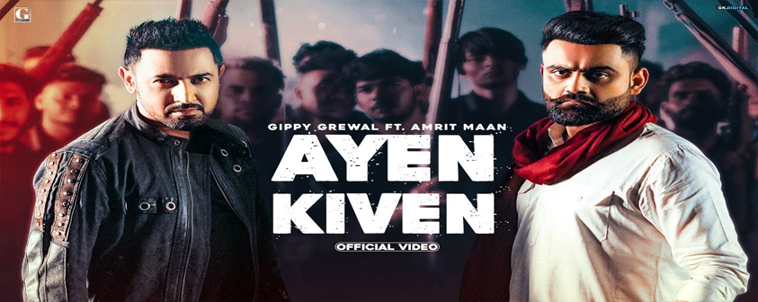 Ayen Kiven by Gippy Grewal Feat. Amrit Maan