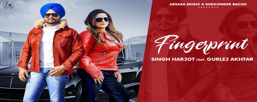 Finger Print song Singh Harjot Ft. Gurlej Akhtar