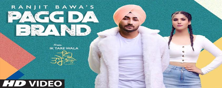 Pagg Da Brand song Ranjit Bawa