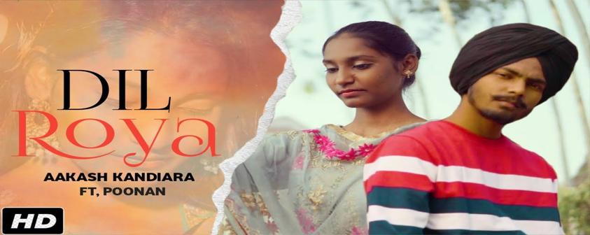 Dil Roya song Aakash Kandiara