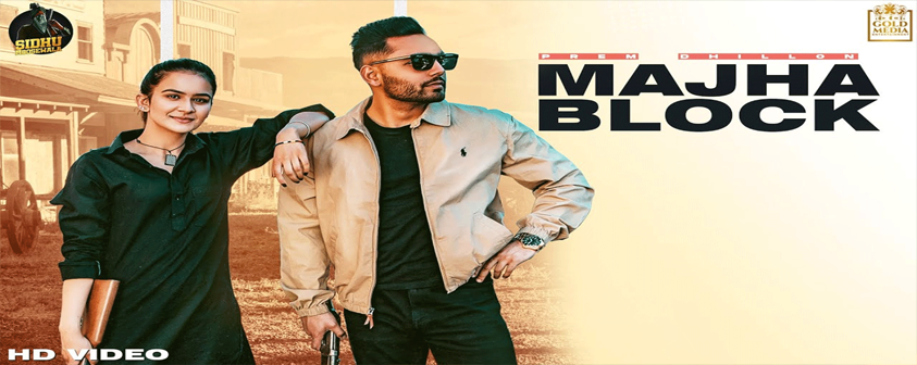 Majha Block song Prem Dhillon