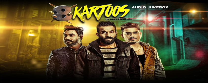 8 Kartoos song Dilpreet Dhillon