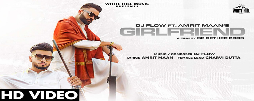 Girlfriend song Dj Flow Ft. Amrit Maan