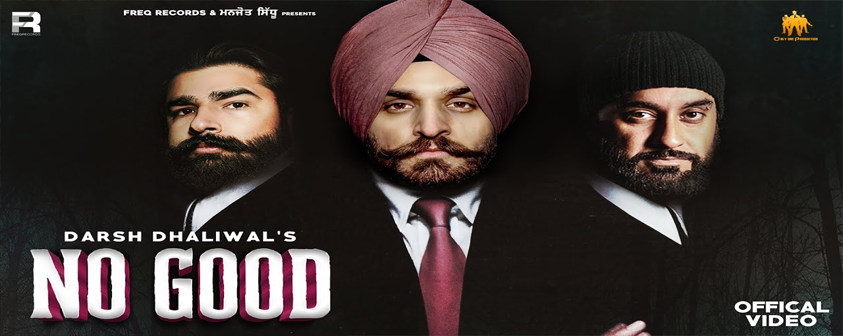 No Good song Darsh Dhaliwal