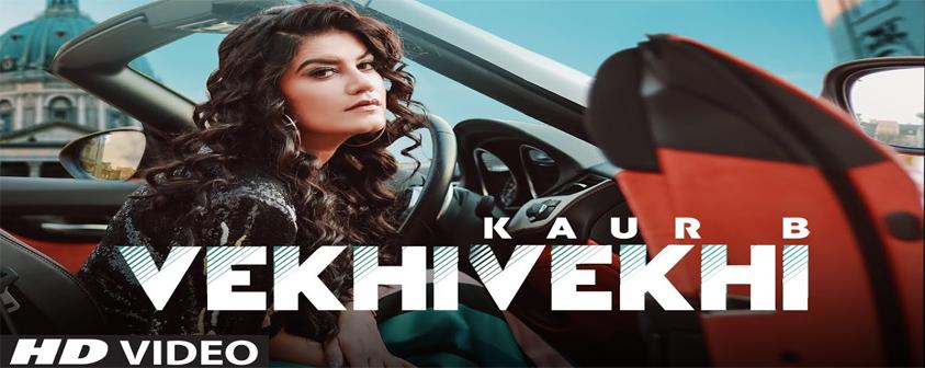 Vekhi Vekhi song Kaur B
